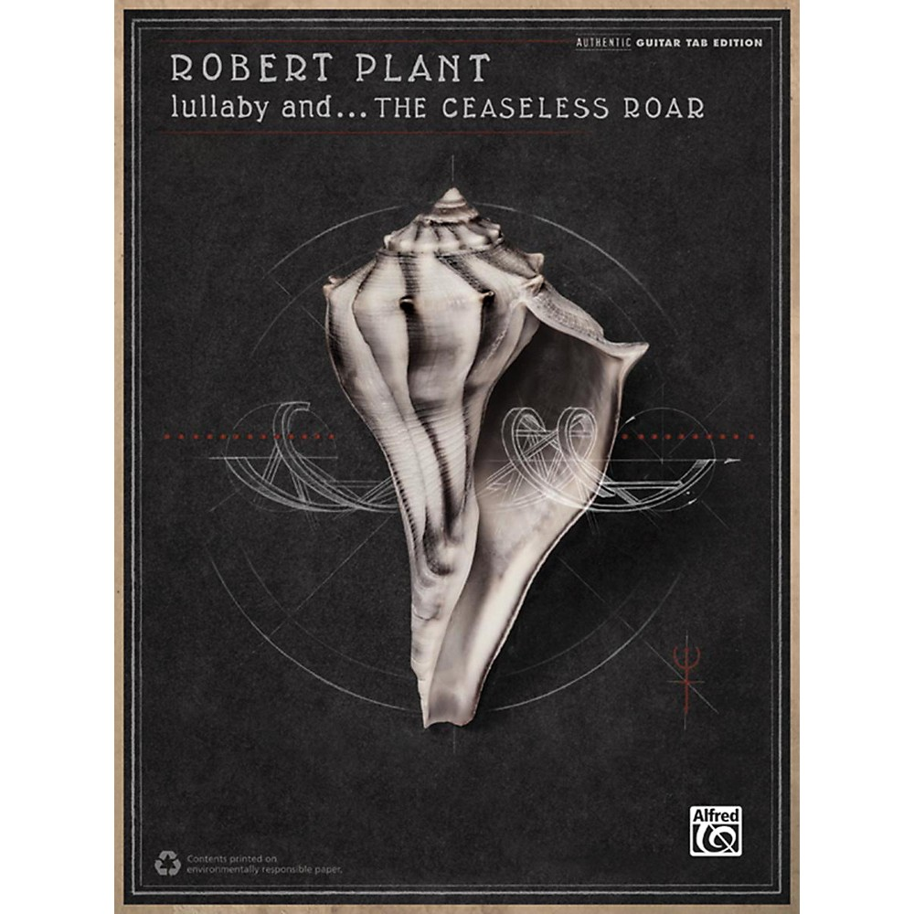 Alfred Robert Plant Lullaby And . . . The Ceaseless Roar Guitar Tab Book 1415030761513