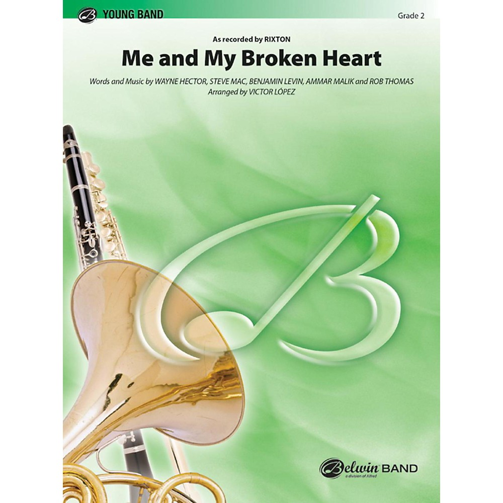 Alfred Me And My Broken Heart Concert Band Grade 2 1434378850233