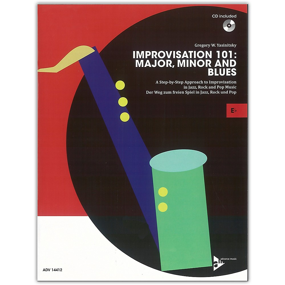 Advance Music Improvisation 101: Major, Minor, And Blues E-Flat Instruments Book & Cd 1500000054773