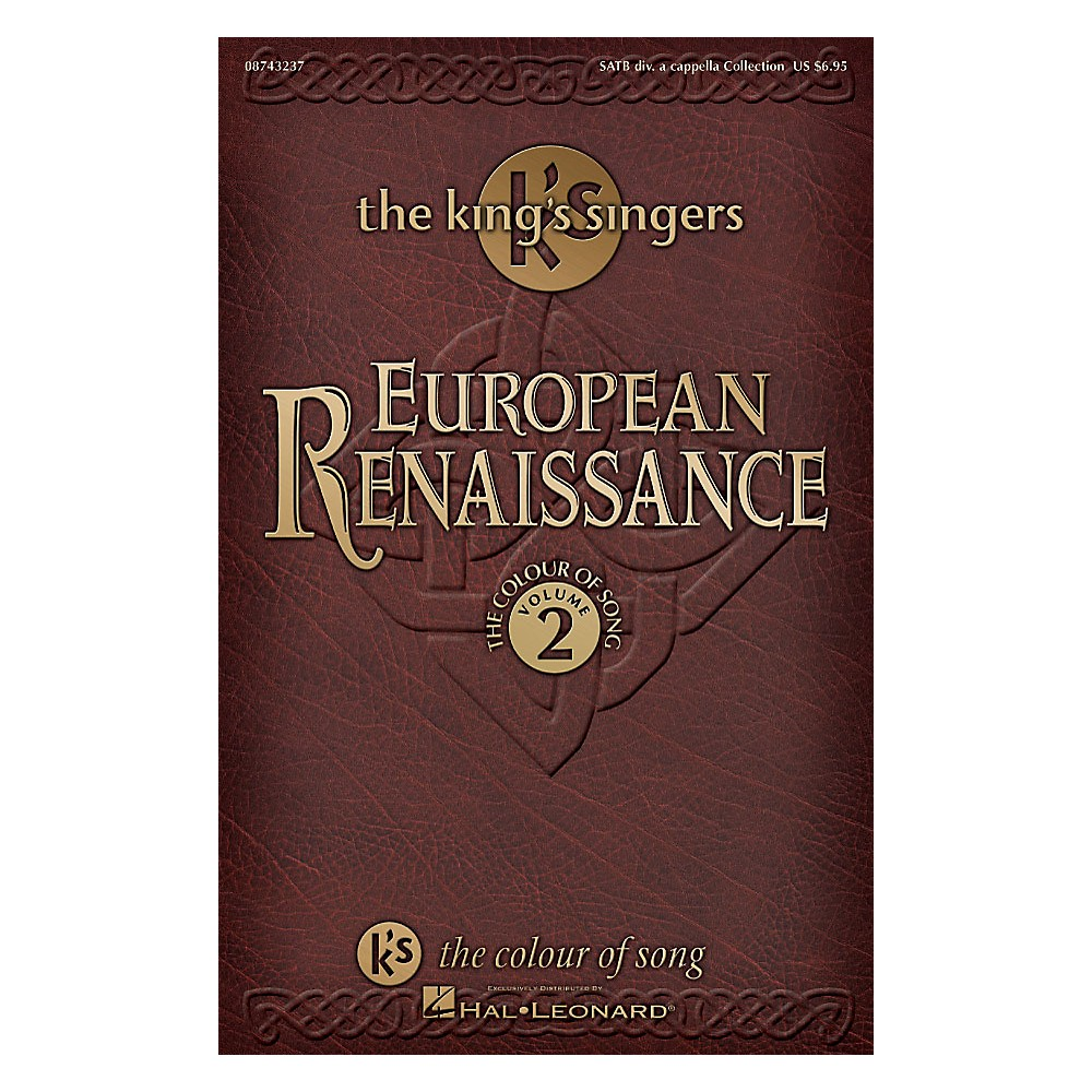 Hal Leonard European Renaissance (Collection The Colour Of Song, Vol. 2) Satb A Cappella By The King's Singers 1500000058538