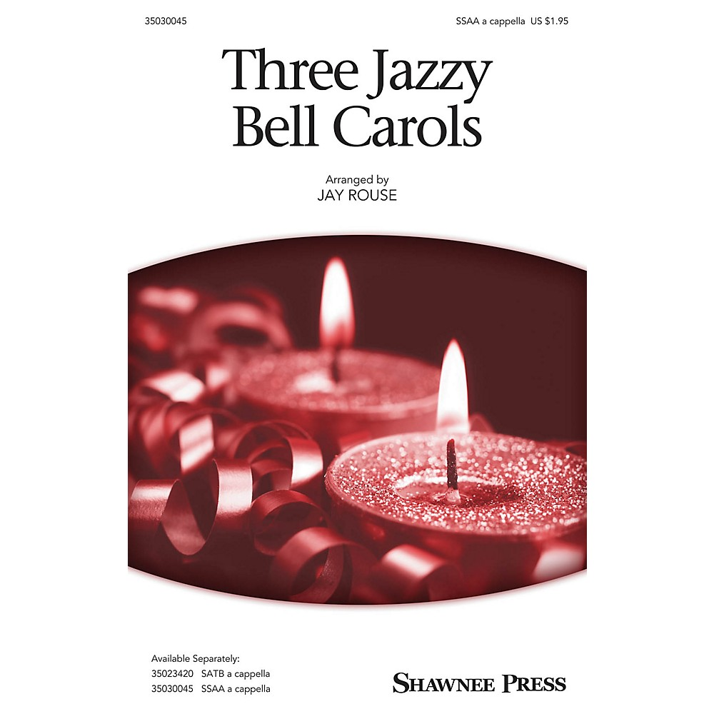 Shawnee Press Three Jazzy Bell Carols Ssaa A Cappella Arranged By Jay Rouse 1500000062691