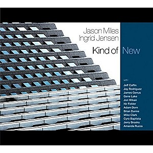 Jason Miles and Ingrid Jensen: Kind of New by