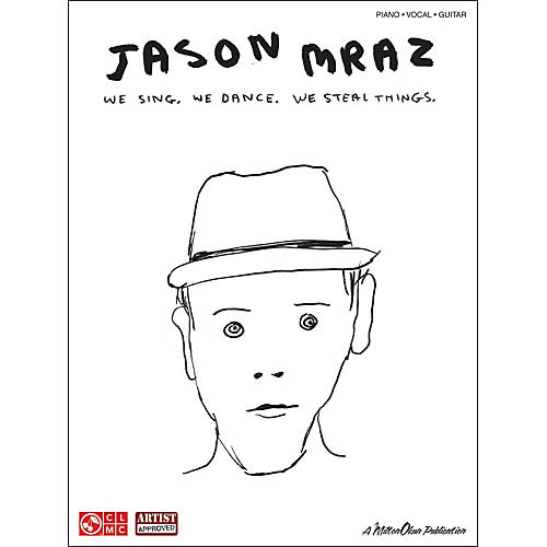 Cherry Lane Jason Mraz: We Sing. We Dance. We Steal Things. arranged for piano, vocal, and guitar (P/V/G)