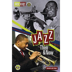 Music Alive Books Jazz - Then and Now Book Series Softcover with CD Written b...