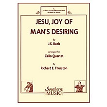 Southern Jesu, Joy of Man's Desiring (Cello Quartet) Southern Music Series Arranged by Richard E. Thurston