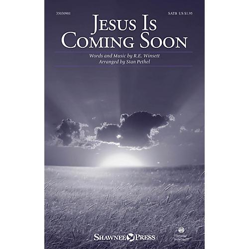 Shawnee Press Jesus Is Coming Soon SATB arranged by Stan Pethel