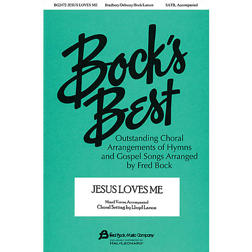 Fred Bock Music Jesus Loves Me (with Claire de Lune) SATB arranged by Fred Bock
