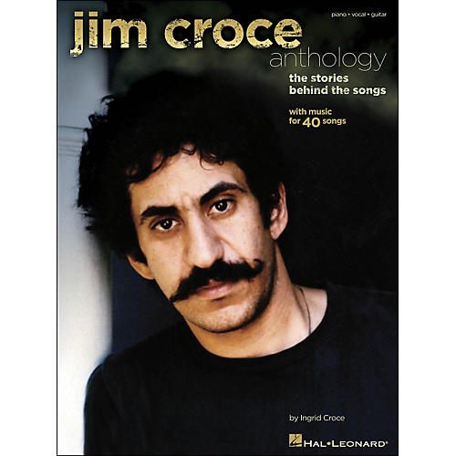 Hal Leonard Jim Croce Anthology - The Stories Behind The Songs arranged for piano, vocal, and guitar (P/V/G)-thumbnail