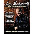 Marshall Jim Marshall - The Father of Loud Book  Thumbnail