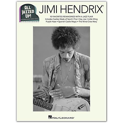 Hal Leonard Jimi Hendrix - All Jazzed Up!  for Intermediate Piano Solo