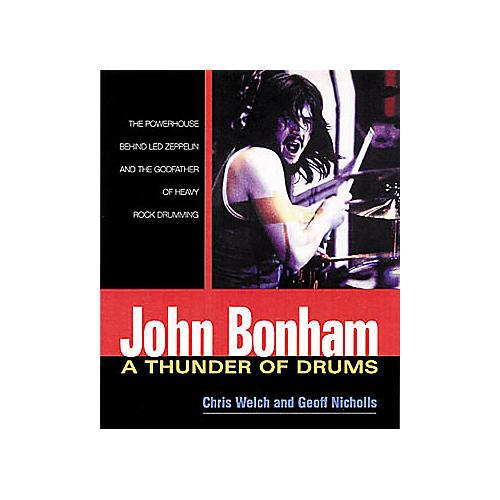 Hal Leonard John Bonham: A Thunder of Drums Book