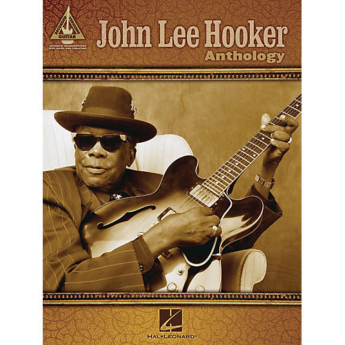 Hal Leonard John Lee Hooker Anthology - Guitar Tab Songbook
