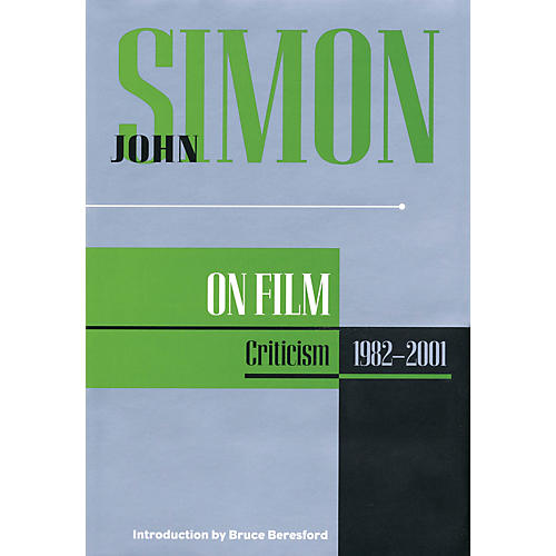 Applause Books John Simon on Film (Criticism 1982-2001) Applause Books Series Hardcover Written by John Simon
