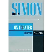 Applause Books John Simon on Theater (Criticism 1974-2003) Applause Books Series Hardcover Written by John Simon