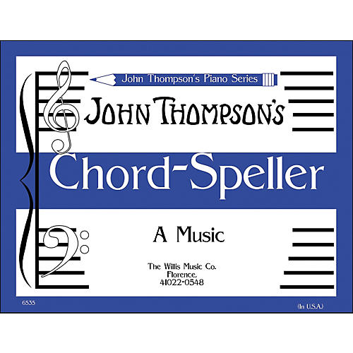 Willis Music John Thompson's Chord Speller (A Music Writing Book) Later Elementary Level
