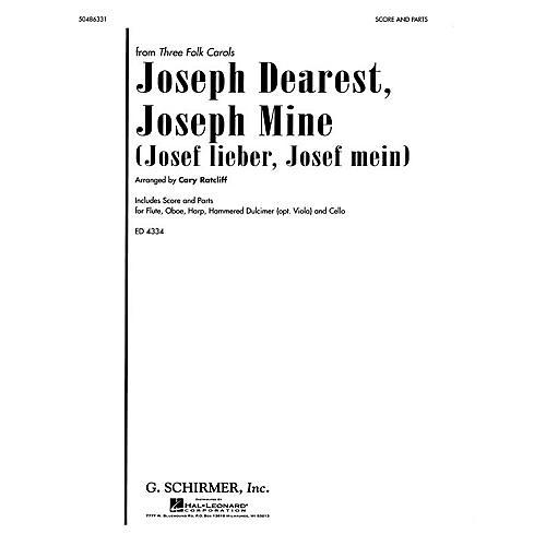 G. Schirmer Joseph Dearest, Joseph Mine (from Three Folk Carols) Score & Parts arranged by Cary Ratcliff