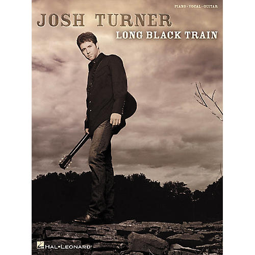 Hal Leonard Josh Turner - Long Black Train Songbook