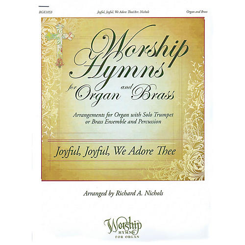 Fred Bock Music Joyful, Joyful, We Adore Thee ORGAN/BRASS arranged by Carolyn Hamlin
