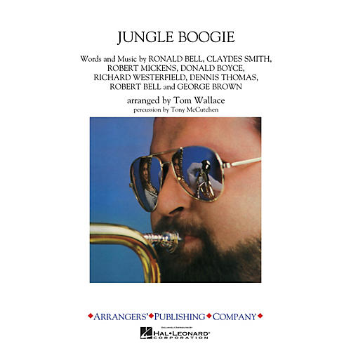 Arrangers Jungle Boogie Marching Band Level 3 by Kool & The Gang Arranged by Tom Wallace