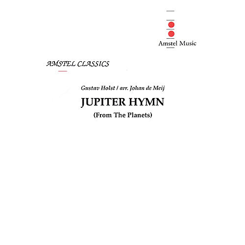 Amstel Music Jupiter Hymn (from The Planets) (Score and Parts) Concert Band Level 2 Arranged by Johan de Meij