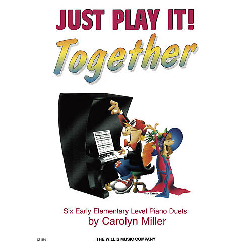 Willis Music Just Play It! Together - Book 1 Willis Series Book by Carolyn Miller (Level Early Elem)
