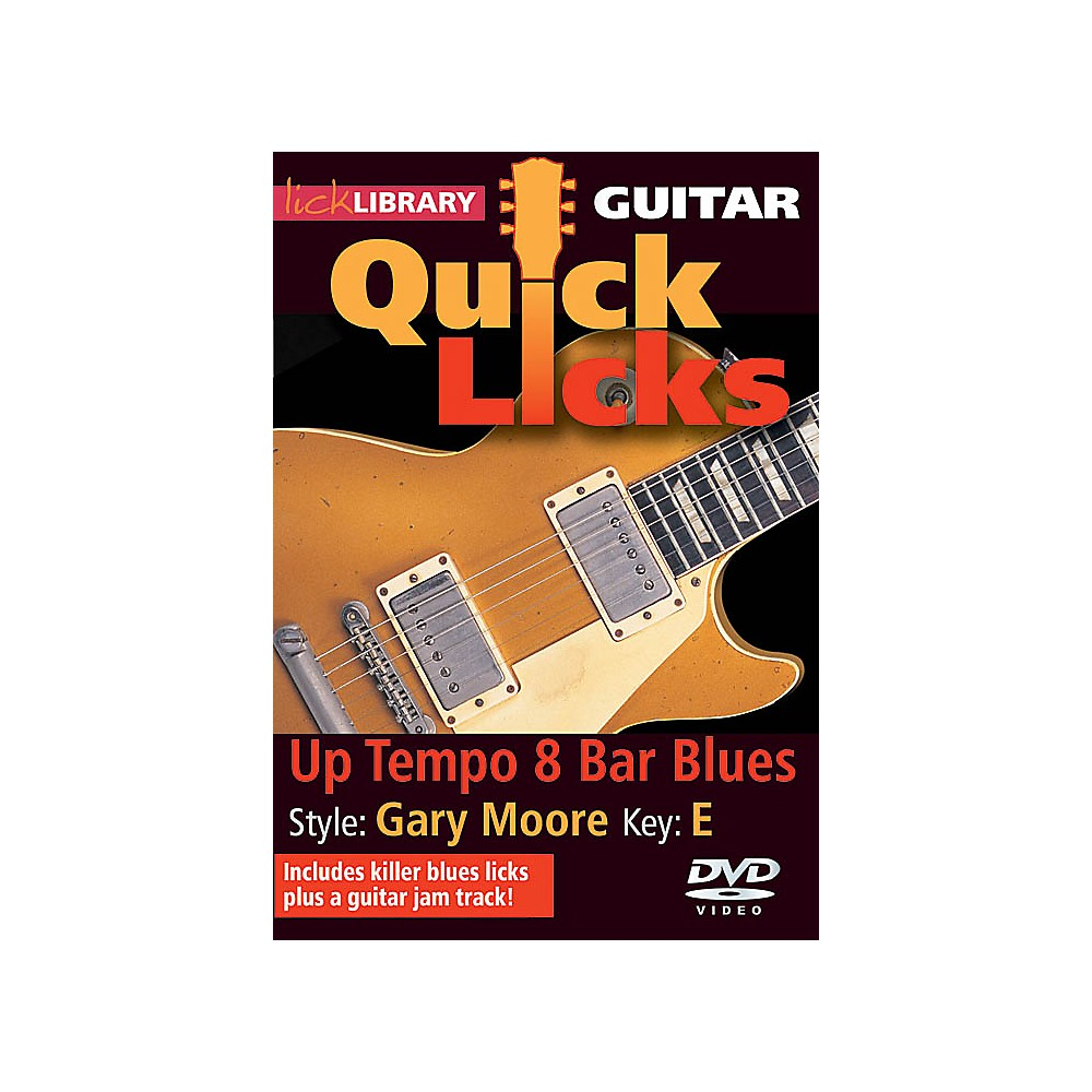 Licklibrary Up Tempo 8-Bar Blues - Quick Licks (Style: Gary Moore; Key: E) Lick Library Series DVD by Danny Gill 1500000133439