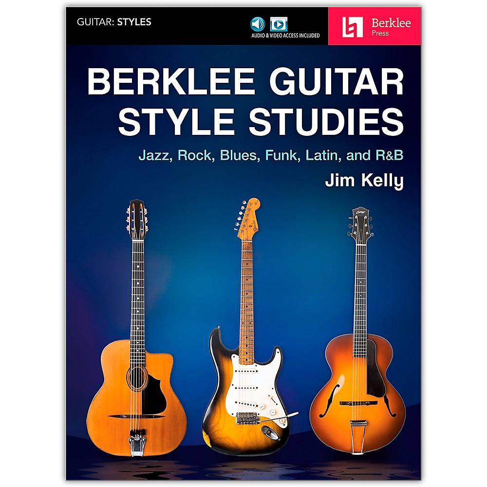 Berklee Press Berklee Guitar Style Studies Berklee Guide Series Softcover Media Online Written By Jim Kelly 1500000138334