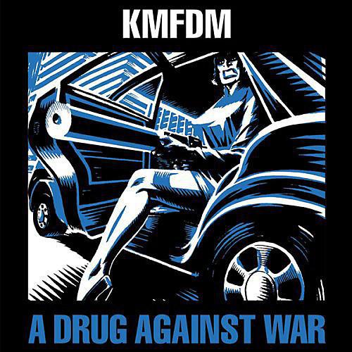 Alliance KMFDM - Drug Against War