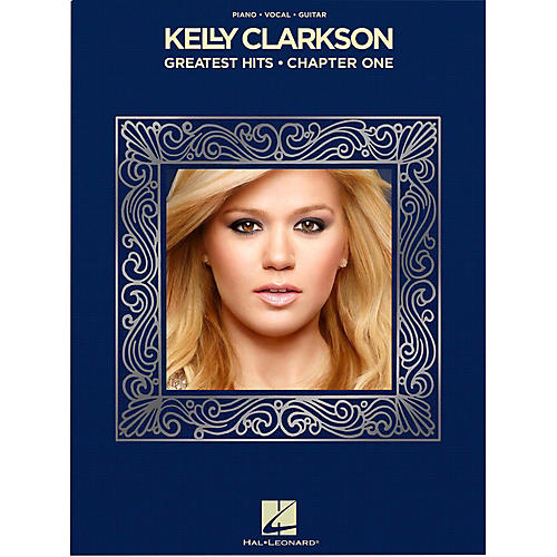 Hal Leonard Kelly Clarkson - Greatest Hits, Chapter One for Piano/Vocal/Piano