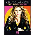 Hal Leonard Kelly Clarkson All I Ever Wanted arranged for piano, vocal, and guitar (P/V/G)-thumbnail