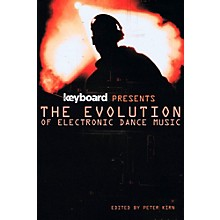 Backbeat Books Keyboard Presents The Evolution Of Electronic Dance Music
