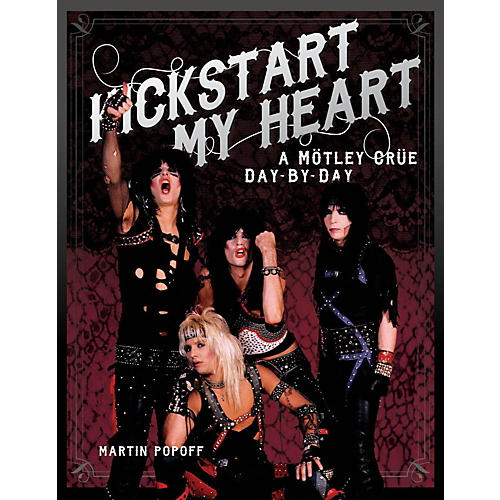 Backbeat Books Kickstart My Heart: A Motley Crue Day-By-Day-thumbnail