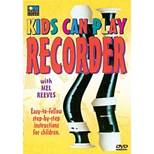 Music Sales Kids Can Play Recorder Music Sales America Series DVD Written by Mel Reeves