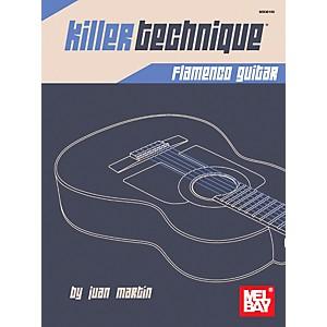 Mel Bay Killer Technique: Flamenco Guitar by Mel Bay