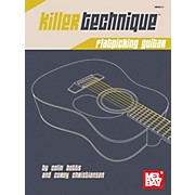 Mel Bay Killer Technique: Flatpicking Guitar