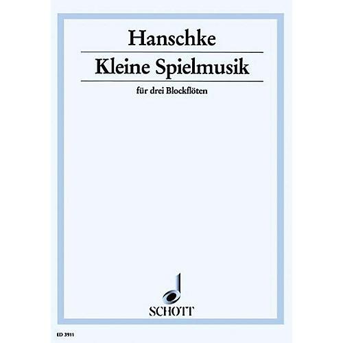 Schott Kleine Spielmusik (Performance Score) Composed by Hans Gerhard Hanschke