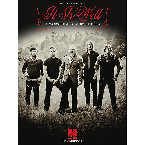 Hal Leonard Kutless - It Is Well arranged for piano, vocal, and guitar (P/V/G)