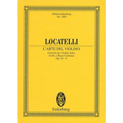 Eulenburg L'Arte del Violino Op. 3, Nos. 1-4 Study Score Series Composed by Pietro Antonio Locatelli