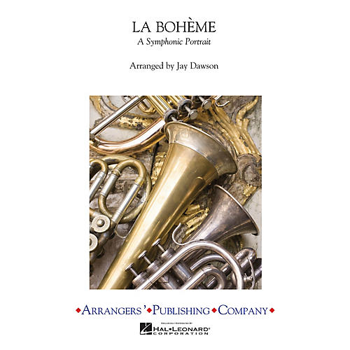 Arrangers La Bohème (Full Score) Concert Band Arranged by Jay Dawson