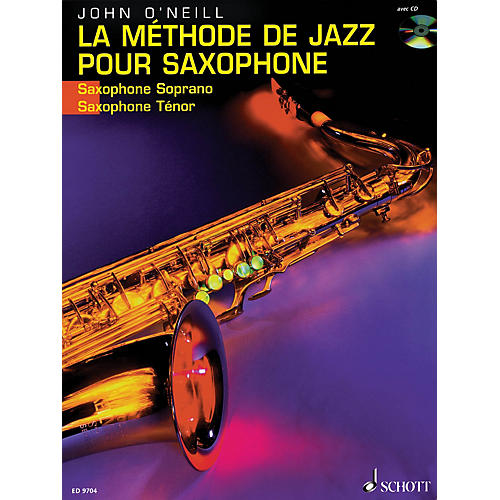 Schott La Méthode de Jazz pour Saxophone (French Language Book/CD) Schott Series Written by John O'Neill