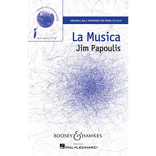 Boosey and Hawkes La Musica (Sounds of a Better World) SSA composed by Jim Papoulis