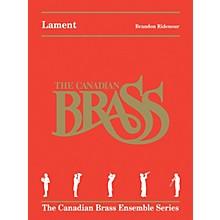 Canadian Brass Lament (Brass Quintet) Brass Ensemble Series by Brandon Ridenour