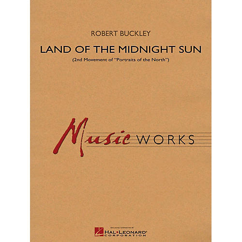 Hal Leonard Land Of The Midnight Sun (Second Movement of Portraits of the North) Concert Band Level 4