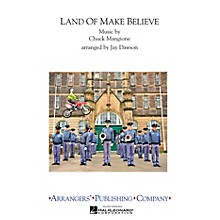 Arrangers Land of Make Believe Marching Band Level 3 Arranged by Jay Dawson