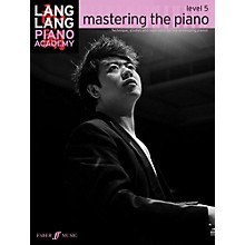 Faber Music LTD Lang Lang Piano Academy: Mastering the Piano Level 5 Book