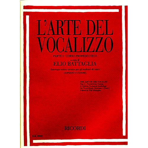 Ricordi L'arte Del Vocalizzo The Art of the Vocalise – Part I Soprano-tenor