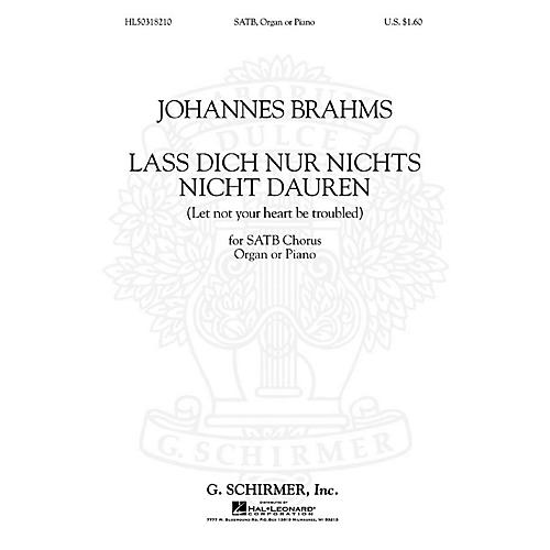 G. Schirmer Lass Dich Nur Nichts Nicht Dauren Let Not You Heart Be Troubled   Organ SATB composed by J Brahms