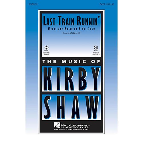 Hal Leonard Last Train Runnin' SATB composed by Kirby Shaw