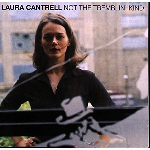 Alliance Laura Cantrell - Not The Tremblin' Kind