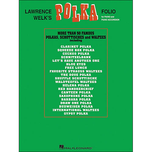 Hal Leonard Lawrence Welk's Polka Folio for Piano & Piano Accordion arranged for piano, vocal, and guitar (P/V/G)